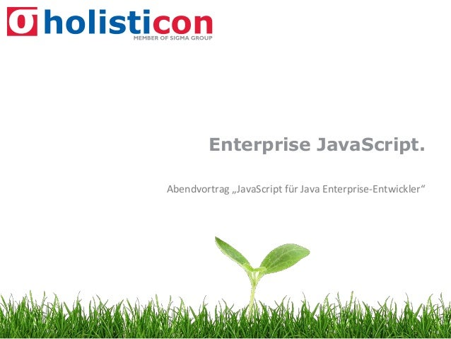 "Enterprise JavaScript.Abendvortrag ""JavaScript für Java Enterprise-Entwickler"""