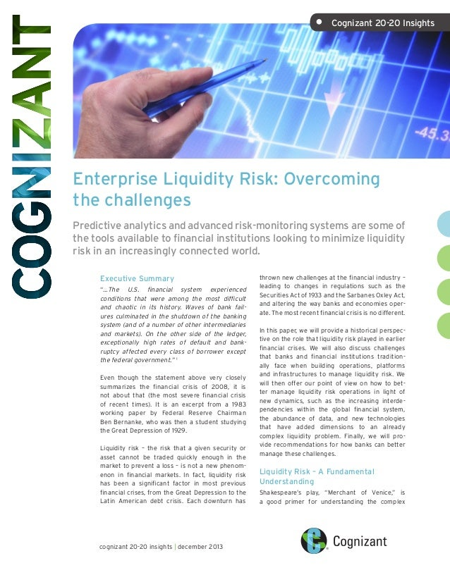 •  Cognizant 20-20 Insights  Enterprise Liquidity Risk: Overcoming the challenges Predictive analytics and advanced risk-...