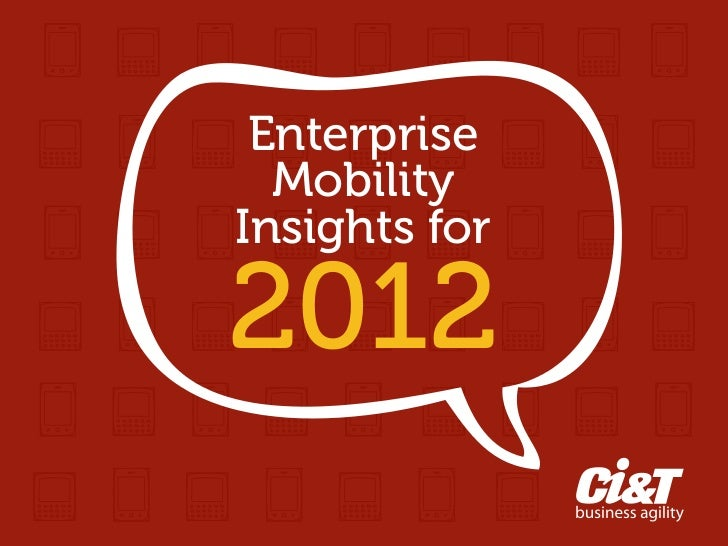 Enterprise Mobility Insights for 2012