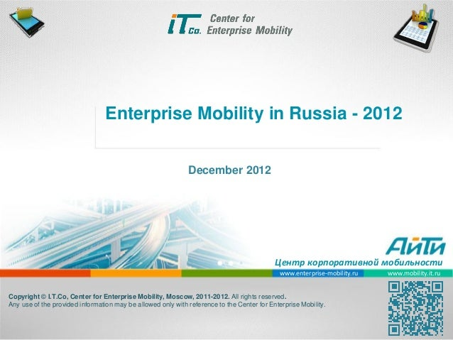 Enterprise Mobility in Russia - 2012                                                             December 2012            ...