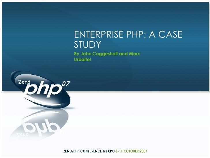 By John Coggeshall and Marc Urbaitel ENTERPRISE PHP: A CASE STUDY