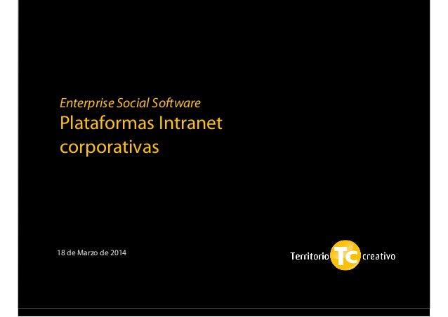 Enterprise Social Software Plataformas Intranet corporativas 18 de Marzo de 2014