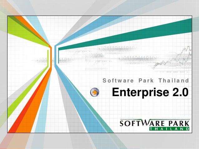 L/O/G/O www.themegallery.com Enterprise 2.0 S o f t w a r e P a r k T h a i l a n d