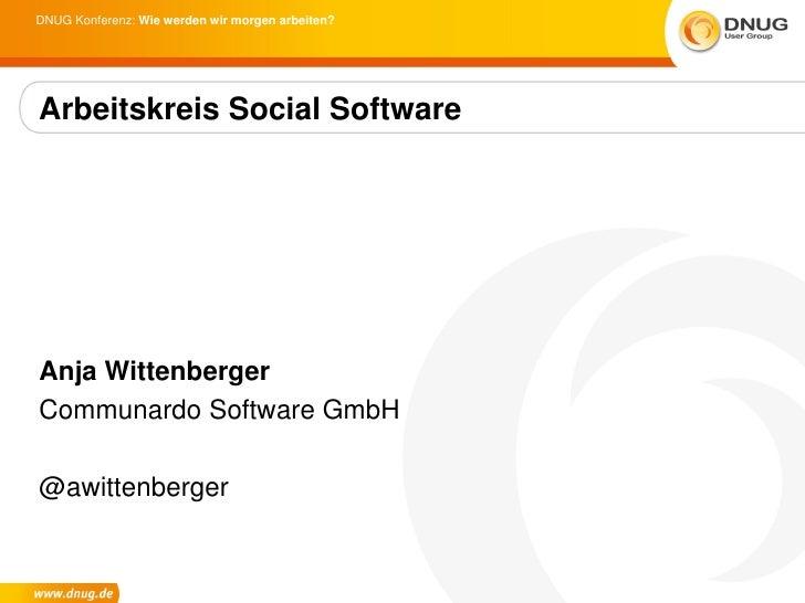 DNUG Konferenz: Wie werden wir morgen arbeiten?Arbeitskreis Social SoftwareAnja WittenbergerCommunardo Software GmbH@awitt...