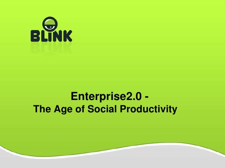 Enterprise2.0  The Age Of Social Productivity