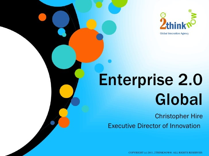 Enterprise 2.0 Global Christopher Hire Executive Director of Innovation