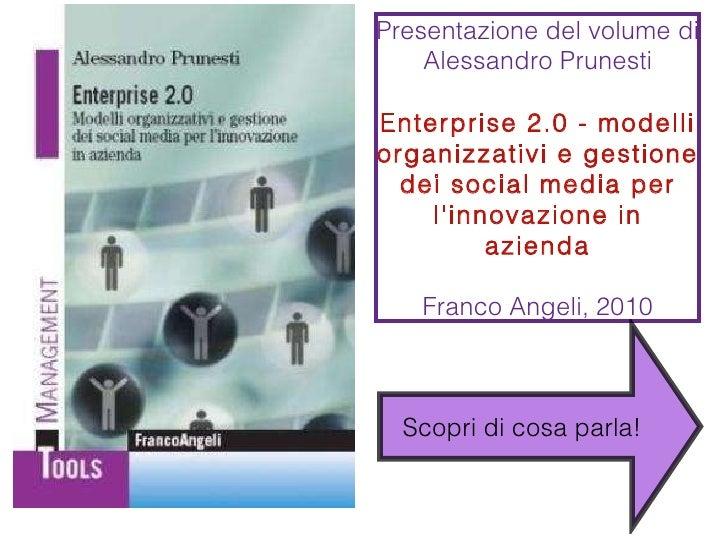 Presentazione del volume di Alessandro Prunesti Enterprise 2.0 - modelli organizzativi e gestione dei social media per l'i...