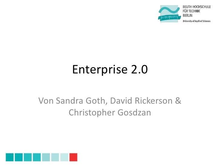 Enterprise 2.0Von Sandra Goth, David Rickerson &       Christopher Gosdzan