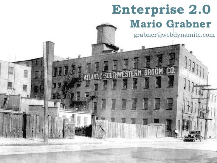 Enterprise 2.0   Mario Grabner    grabner@webdynamite.com