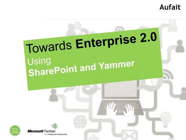 Enterprise 2.0 using sharepoint and yammer