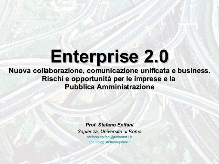 Enterprise 2.0 Nuova collaborazione, comunicazione unificata e business. Rischi e opportunità per le imprese e la  Pubblic...