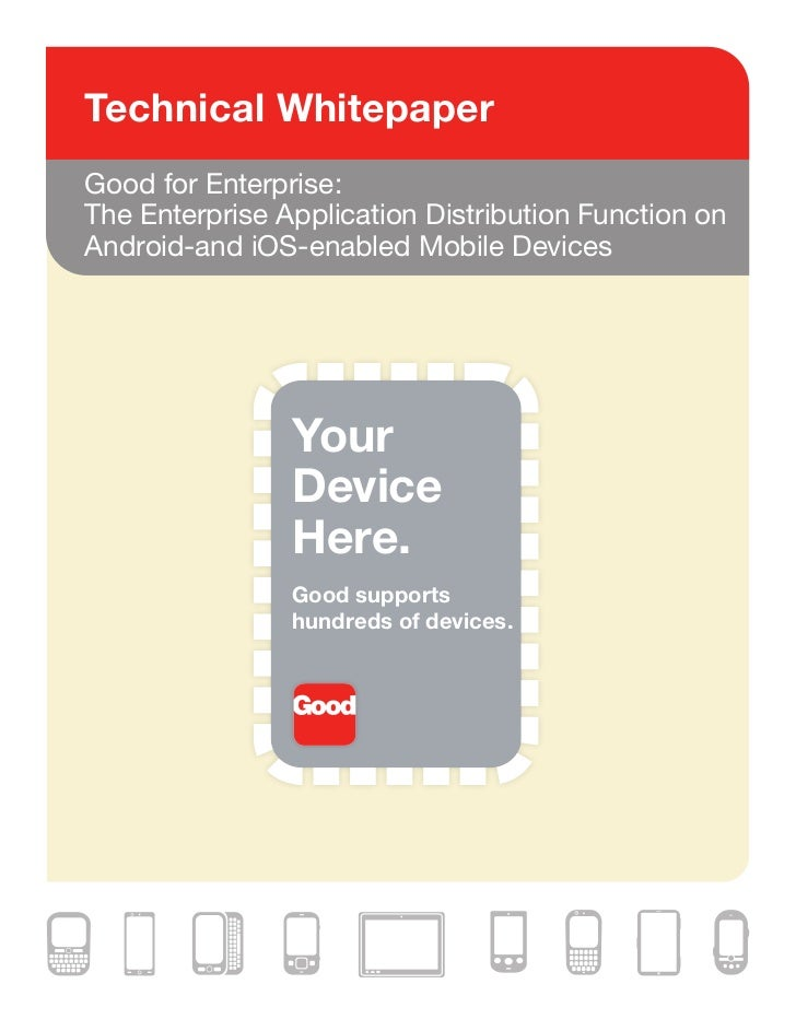 Technical WhitepaperGood for Enterprise:The Enterprise Application Distribution Function onAndroid-and iOS-enabled Mobile ...
