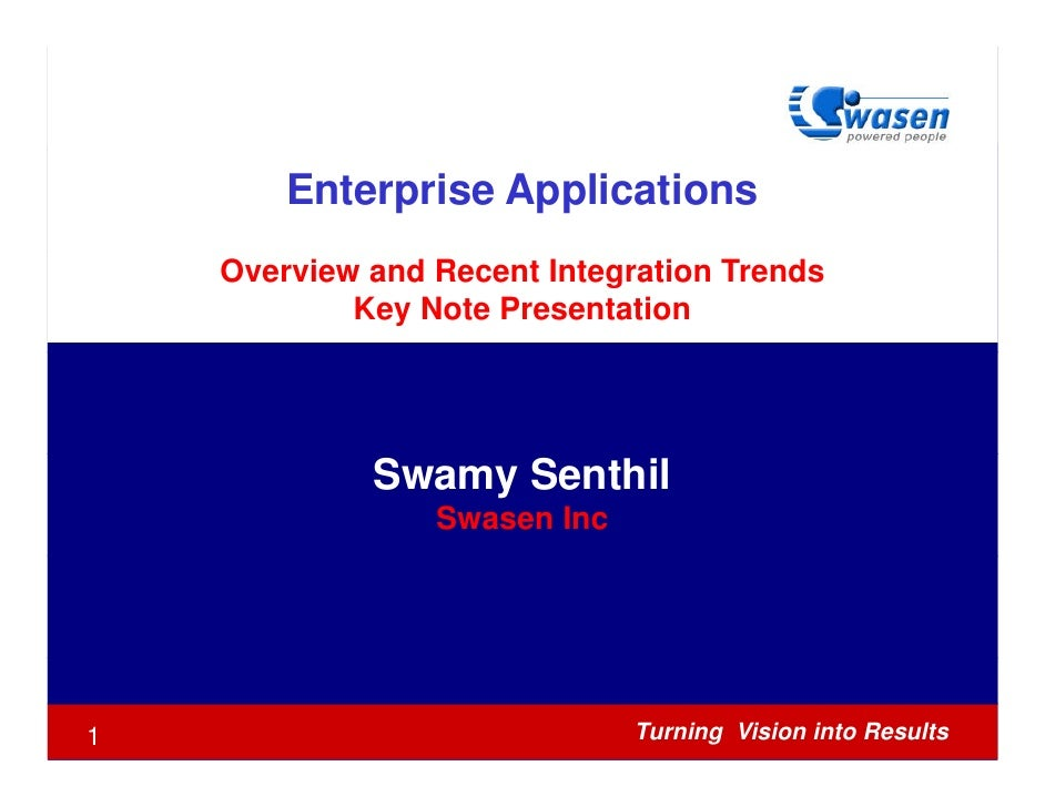 Enterprise Applications     Overview and Recent Integration Trends             Key Note Presentation                  Swam...