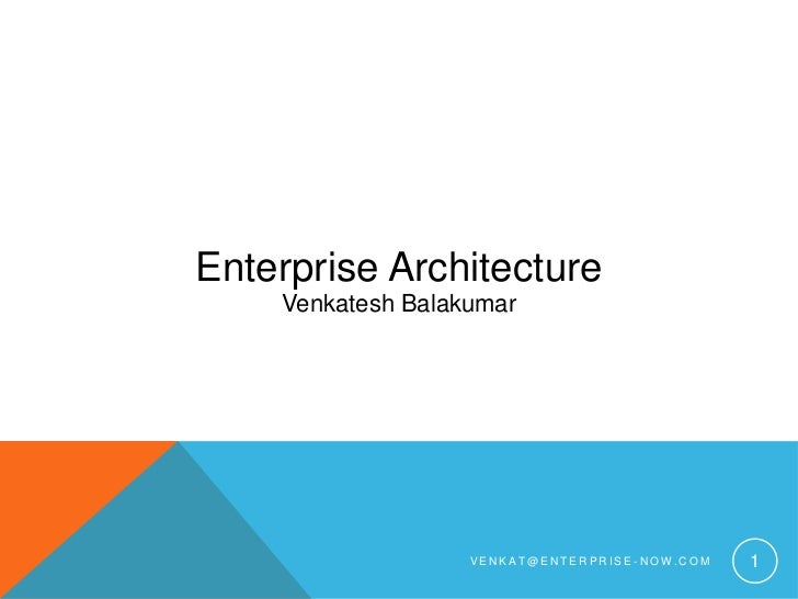 Enterprise Architecture    Venkatesh Balakumar                   VENKAT@ENTERPRISE-NOW.COM   1
