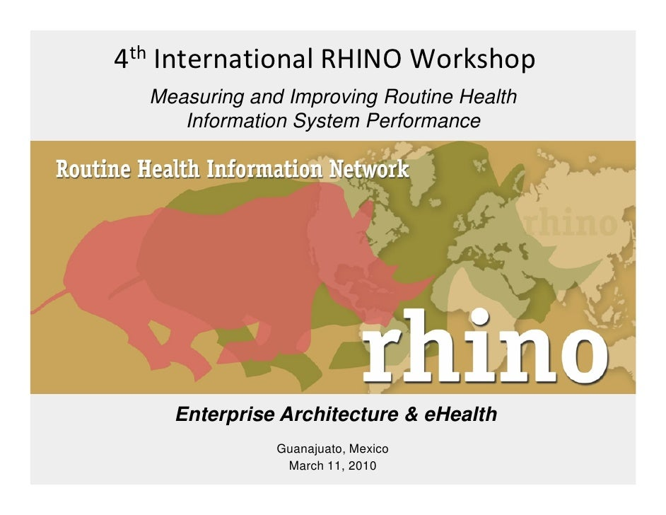 4th International RHINO Workshop   Measuring and Improving Routine Health      Information System Performance         Ente...
