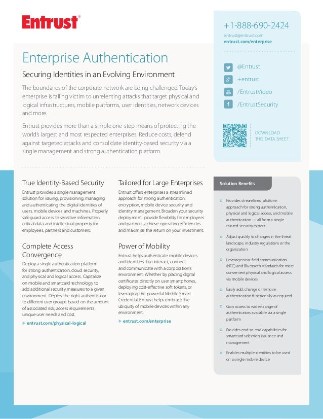 +1-888-690-2424 entrust@entrust.com entrust.com/enterprise  Enterprise Authentication  @Entrust  Securing Identities in an...
