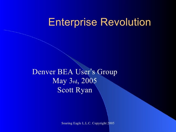 Enterprise Rearchitecture Denver BEA User's Group May 2005