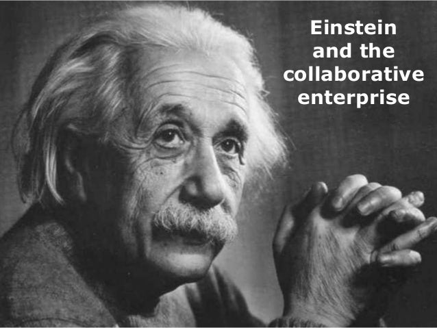 Einstein and the collaborative enterprise  NOT FOR PROMOTIONALUSE  1