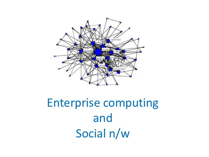 Enterprise computing and social networking
