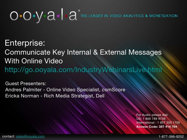 contact:  [email_address] 1-877-366-9252 Enterprise: Communicate Key Internal & External Messages  With Online Video http:...