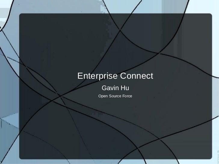 Enterprise Connect     Gavin Hu    Open Source Force