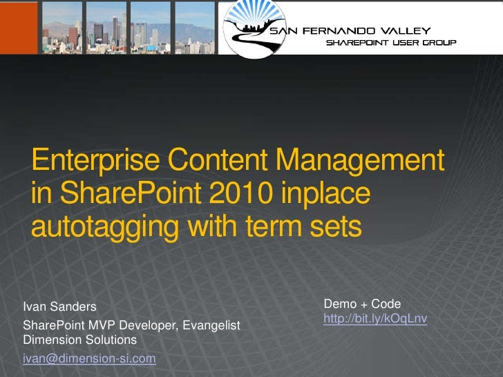 Enterprise Content Management in SharePoint 2010 inplace autotagging with term setsIvan Sanders                           ...