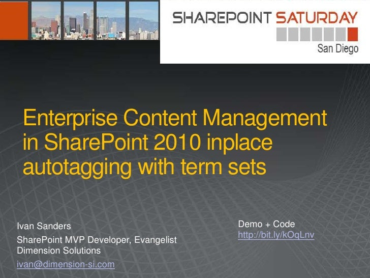 Enterprise Content Management in SharePoint 2010 inplace autotagging with term setsIvan Sanders                           ...