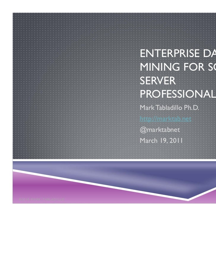 Enterprise Data Mining for SQL Server Professionals 20110319