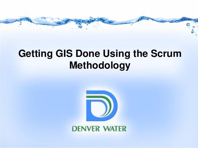 2013 Enterprise Track, Getting GIS done using the Scrum Methodology Jonathan Spitze