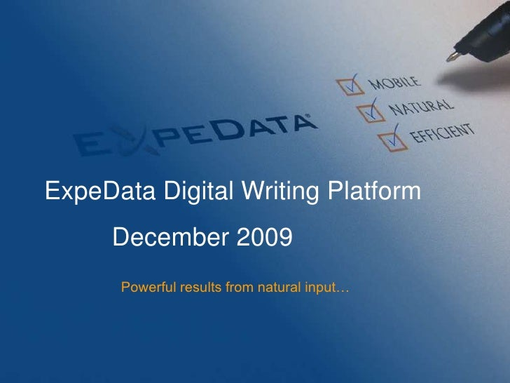 ExpeData Digital Writing Platform<br />December 2009<br />Powerful results from natural input…<br />