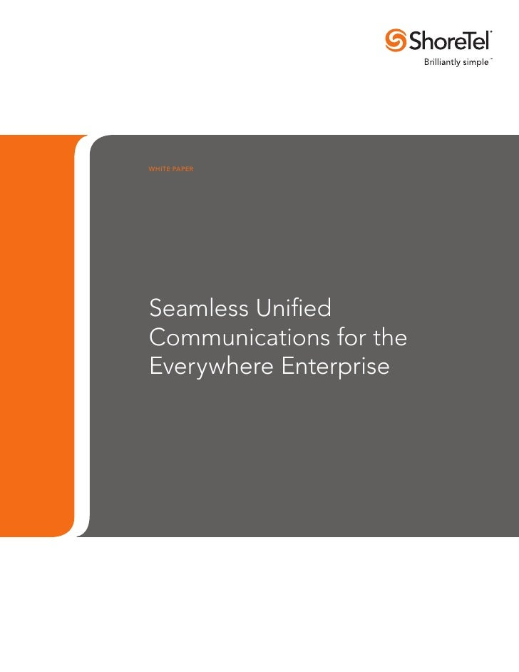 WHITE PAPERSeamless UnifiedCommunications for theEverywhere Enterprise