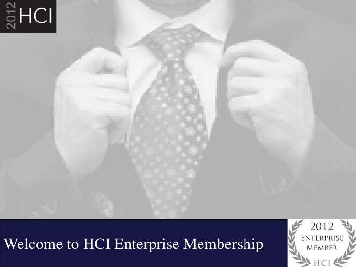 Welcome to HCI Enterprise Membership                                       1