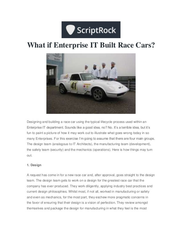 What if Enterprise IT Built Race Cars?Designing and building a race car using the typical lifecycle process used within an...
