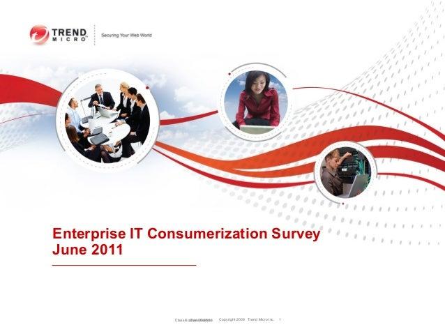 Enterprise IT Consumerization SurveyJune 2011                Classification 03/28/13                         Classificatio...