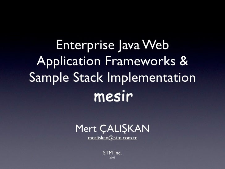 Enterprise Java Web Application Frameworks   Sample Stack Implementation