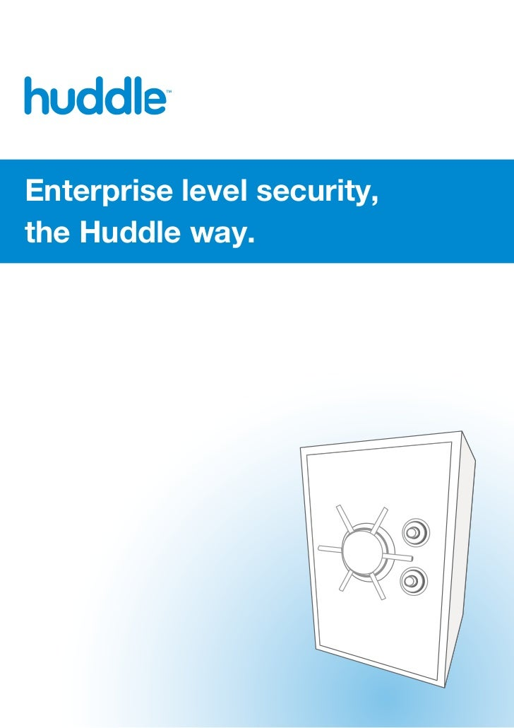 Enterprise level security,the Huddle way.