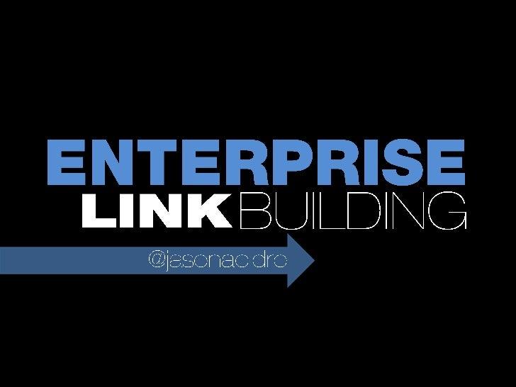 Enterprise Link Building Strategies - MORCon 2012