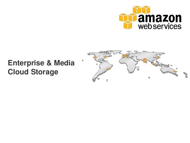 Enterprise & Media Storage in the Cloud