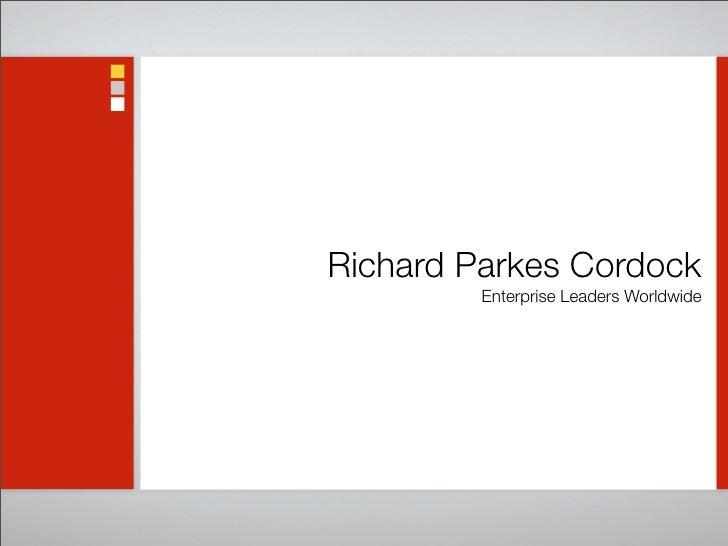 Richard Parkes Cordock          Enterprise Leaders Worldwide