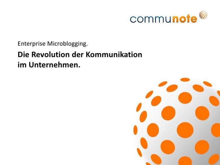 Enterprise Microblogging.<br />Die Revolution der Kommunikation im Unternehmen.<br />
