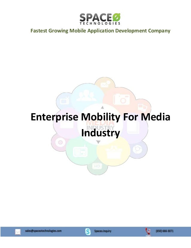 Fastest Growing Mobile Application Development Company  Enterprise Mobility For Media Industry