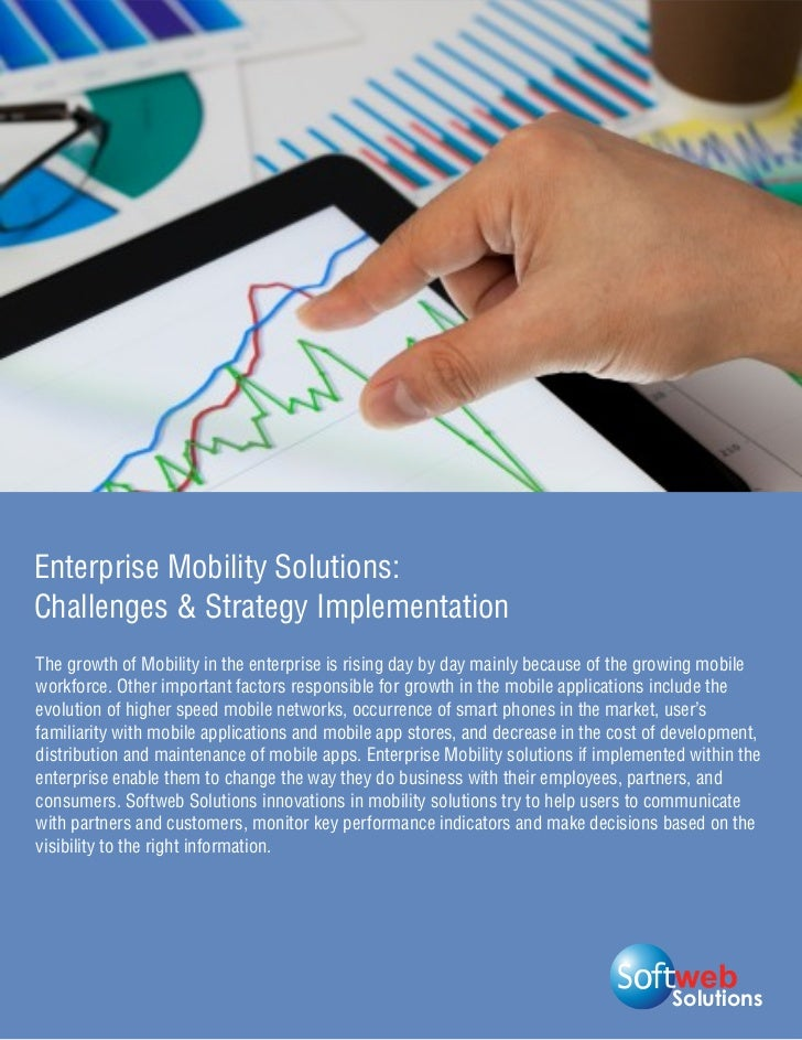 Enterprise Mobility Solutions:Challenges & Strategy ImplementationThe growth of Mobility in the enterprise is rising day b...