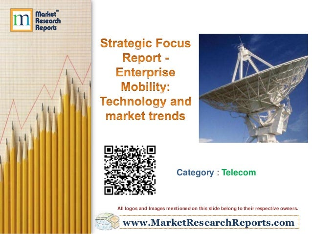 Strategic Focus Report - Enterprise Mobility - Technology and market trends