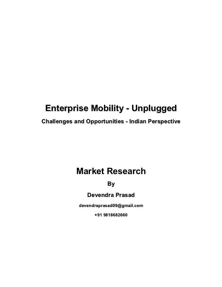 Enterprise Mobility - UnpluggedChallenges and Opportunities - Indian Perspective            Market Research               ...