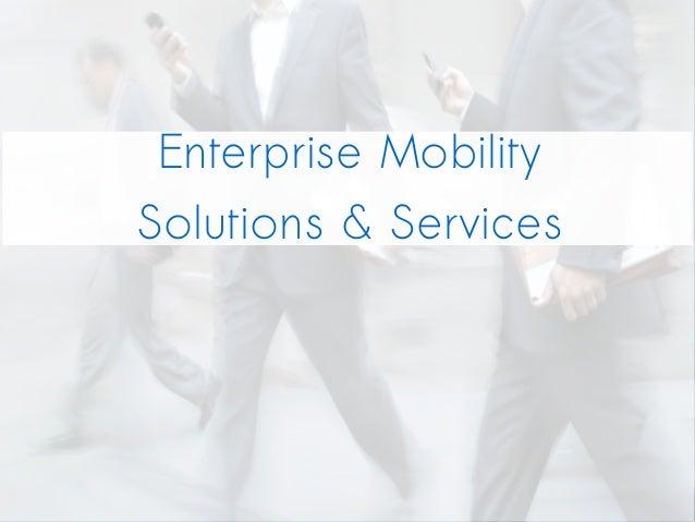 Enterprise Mobility Solutions & Services