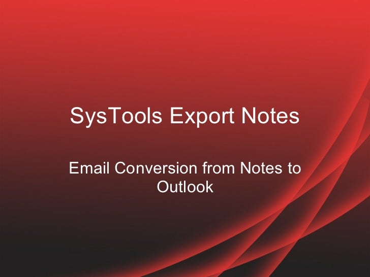 SysTools Export Notes Email Conversion from Notes to Outlook
