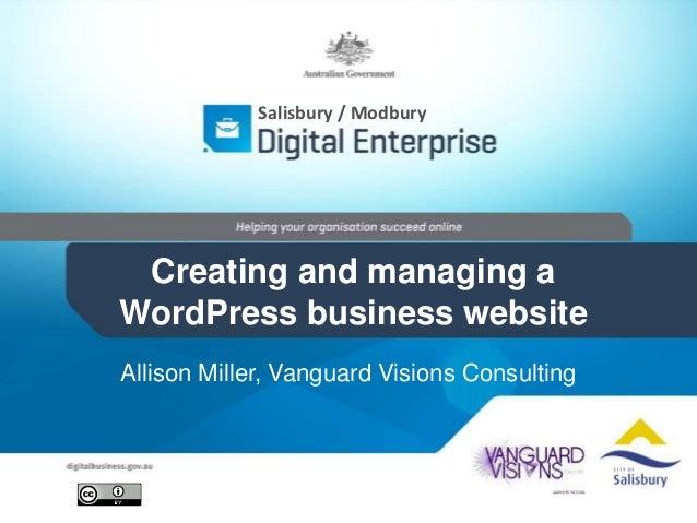Allison Miller, Vanguard Visions Consulting Salisbury / Modbury Creating and managing a WordPress business website