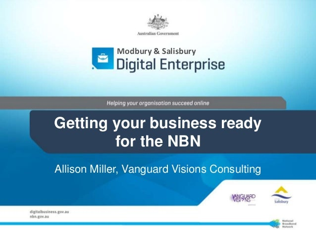 Getting your business ready for the NBN - Modbury & Salisbury Digital Enterprise Jan 2013 Workshop