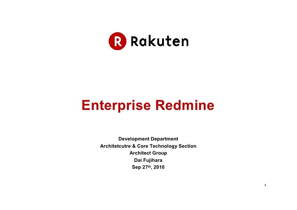 Enterprise Redmine          Development Department  Architetcutre & Core Technology Section               Architect Group ...