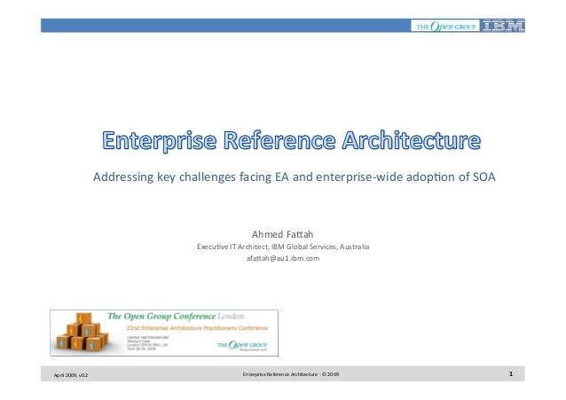 Addressing	   key	   challenges	   facing	   EA	   and	   enterprise-­‐wide	   adop7on	   of	   SOA 	    Ahmed	   Fa<ah 	...